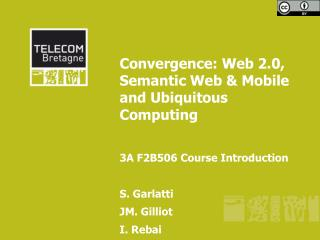 Convergence: Web 2.0, Semantic Web & Mobile and Ubiquitous  Computing