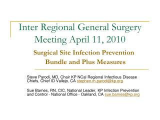 Inter Regional General Surgery Meeting April 11, 2010    Surgical Site Infection Prevention       Bundle and Plus Measur