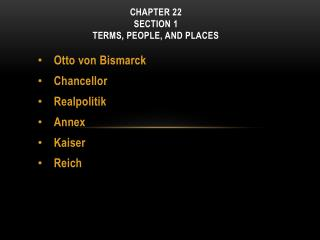 CHAPTER  22 Section 1 Terms, People, and Places