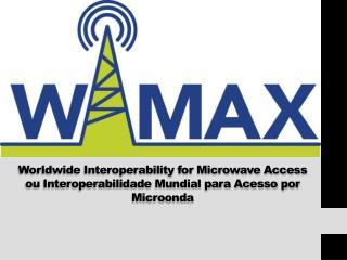 O que é  WiMax ?
