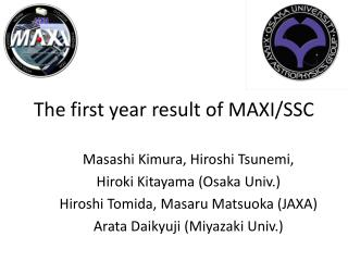 The first year result of MAXI/SSC