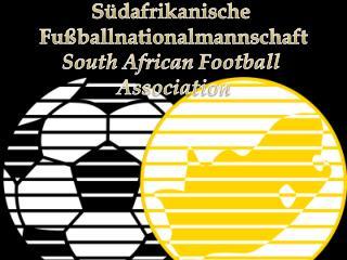 Südafrikanische  Fußballnationalmannschaft South African Football  Association