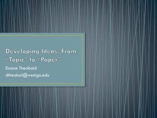 Developing Ideas: From �Topic� to �Paper�