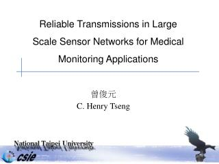 Reliable Transmissions in Large Scale Sensor Networks for Medical Monitoring Applications