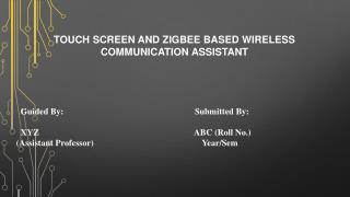 TOUCH  SCREEN AND ZIGBEE  BASED  WIRELESS COMMUNICATION ASSISTANT