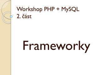 Workshop PHP +  MySQL 2. část