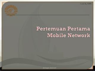 Pertemuan Pertama Mobile Network