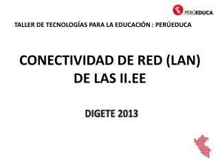 CONECTIVIDAD DE RED (LAN) DE LAS II.EE