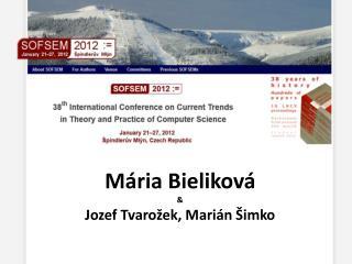 M ária Bieliková & Jozef Tvarožek, Marián Šimko