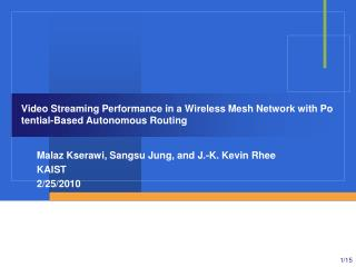 Video Streaming Performance in a Wireless Mesh Network with Potential-Based Autonomous Routing