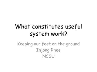 What constitutes useful  system work?