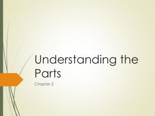 Understanding the Parts
