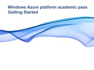Windows Azure platform academic pass Getting Started