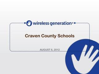 Craven County Schools  AUGUST 6, 2012