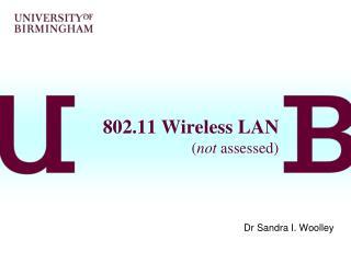 802.11 Wireless LAN ( not  assessed)
