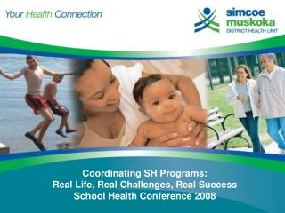 Coordinating SH Programs:  Real Life, Real Challenges, Real Success School Health Conference 2008