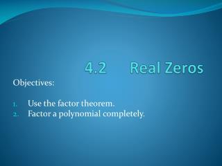 4.2 Real  Zeros