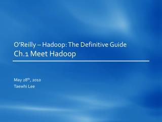 O'Reilly –  Hadoop : The Definitive Guide Ch.1 Meet  Hadoop