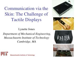 Communication via the Skin: The Challenge of Tactile Displays