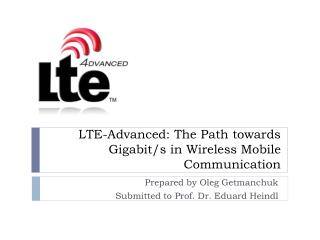 LTE-Advanced: The Path towards Gigabit/s in Wireless Mobile Communication