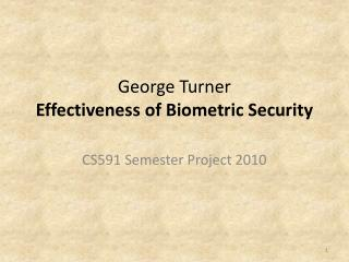 George Turner Effectiveness of Biometric Security