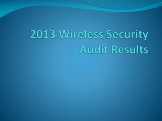 2013 Wireless Security Audit Results