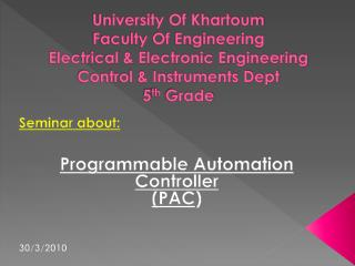Seminar about: Programmable Automation Controller (PAC ) 30/3/2010
