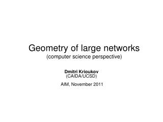Geometry of large networks (computer science perspective)