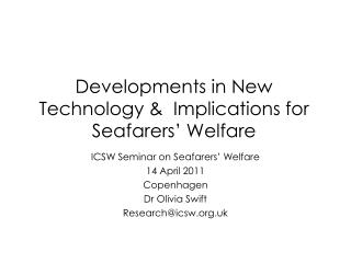 Developments in New Technology &  Implications for Seafarers' Welfare