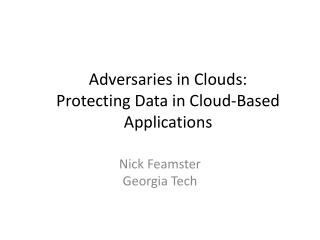 Adversaries in Clouds:  Protecting Data in Cloud-Based Applications