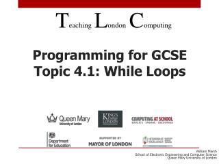 Programming for GCSE Topic 4.1: While Loops
