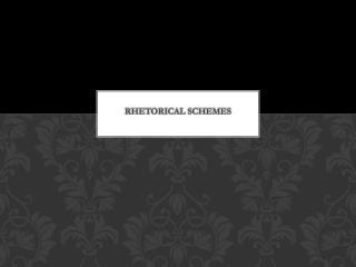Rhetorical Schemes