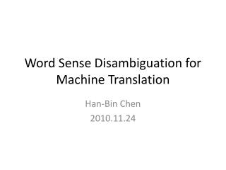 Word Sense Disambiguation for  Machine Translation
