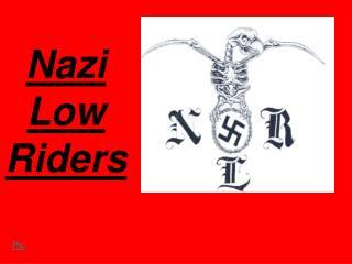 Nazi Low Riders