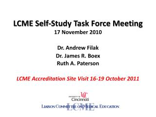 LCME Self-Study Task Force Meeting 17 November 2010  Dr. Andrew Filak Dr. James R. Boex Ruth A. Paterson