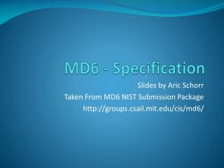 MD6 - Specification