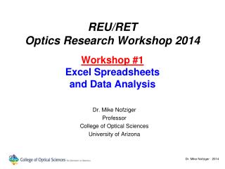 REU/RET Optics Research Workshop 2014 Workshop #1 Excel Spreadsheets and Data Analysis