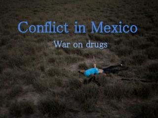 Conflict in Mexico