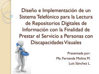 Presentada por : Ma. Fernanda Molina M. Luis Sánchez L.