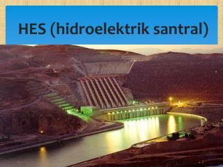 HES (hidroelektrik santral)