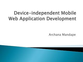 Device-independent Mobile Web  Application  Development