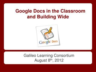 Google Docs in the Classroom and Building Wide