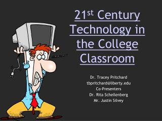 21 st  Century Technology in the College Classroom