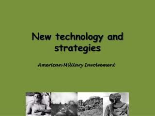 New technology and strategies