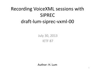 Recording  VoiceXML  sessions with SIPREC draft-lum-siprec-vxml-00