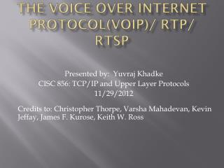 The Voice Over Internet  Protocol(VOIP )/  RTP/ RTSP
