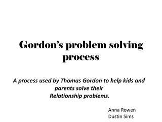 Gordon's problem solving process