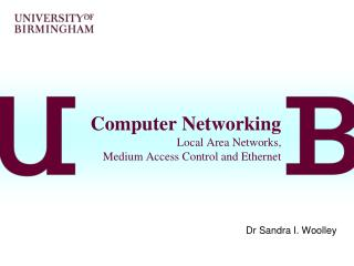 Computer Networking Local Area Networks,  Medium Access Control and Ethernet