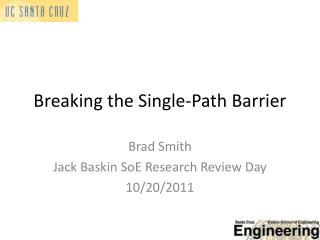 Breaking the Single-Path Barrier