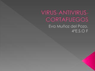 VIRUS-ANTIVIRUS-CORTAFUEGOS